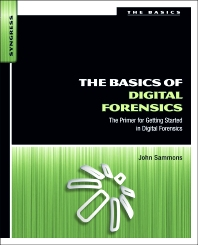 The Basics of Digital Forensics, 1st Edition,John Sammons,ISBN9781597496612
