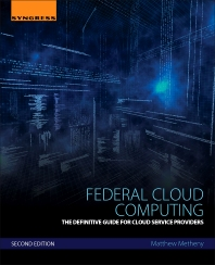 Federal Cloud Computing, 1st Edition,Matthew Metheny,ISBN9781597497374
