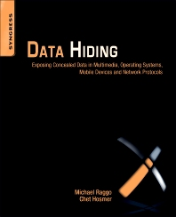 Data Hiding, 1st Edition,Michael Raggo,Chet Hosmer,ISBN9781597497435