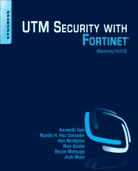 UTM Security with Fortinet, 1st Edition,Kenneth Tam ,Martín Hoz Salvador,Ken McAlpine,Rick Basile,Bruce Matsugu,Josh More,ISBN9781597497473