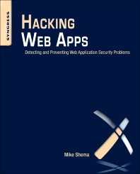 Hacking Web Apps, 1st Edition,Mike Shema,ISBN9781597499514