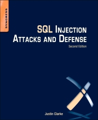 SQL Injection Attacks and Defense, 2nd Edition,Justin Clarke,ISBN9781597499637