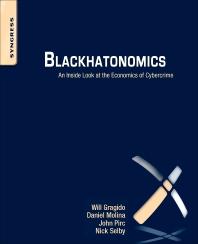 Blackhatonomics, 1st Edition,Will Gragido,Daniel Molina,John Pirc,Nick Selby,ISBN9781597499767