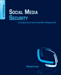 Social Media Security, 1st Edition,Michael Cross,ISBN9781597499866