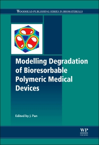 Cover image for Modelling Degradation of Bioresorbable Polymeric Medical Devices