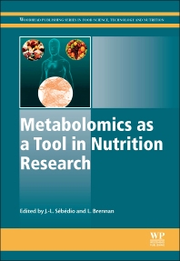 Metabolomics as a Tool in Nutrition Research - 1st Edition - ISBN: 9781782420842, 9781782420927