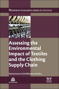 Assessing the Environmental Impact of Textiles and the Clothing Supply Chain - 1st Edition - ISBN: 9781782421047, 9781782421122