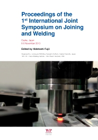 Proceedings of the 1st International Joint Symposium on Joining and Welding - 1st Edition - ISBN: 9781782421634, 9781782421641