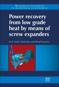 Power Recovery from Low Grade Heat by Means of Screw Expanders - 1st Edition - ISBN: 9781782421894, 9781782421900