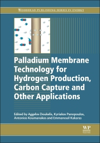 Cover image for Palladium Membrane Technology for Hydrogen Production, Carbon Capture and Other Applications