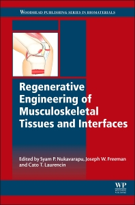Regenerative Engineering of Musculoskeletal Tissues and Interfaces - 1st Edition - ISBN: 9781782423010, 9781782423140