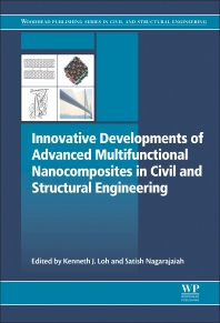 Innovative Developments of Advanced Multifunctional Nanocomposites in Civil and Structural Engineering - 1st Edition - ISBN: 9781782423263, 9781782423447