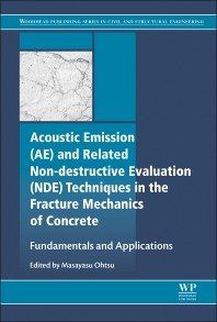 Acoustic Emission and Related Non-destructive Evaluation Techniques in the Fracture Mechanics of Concrete - 1st Edition - ISBN: 9781782423270, 9781782423454