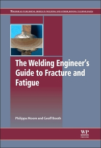 Cover image for The Welding Engineer's Guide to Fracture and Fatigue