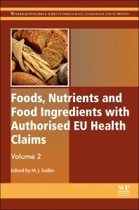 Foods, Nutrients and Food Ingredients with Authorised EU Health Claims - 1st Edition - ISBN: 9781782423829, 9781782424031