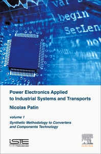 Power Electronics Applied to Industrial Systems and Transports, Volume 1 - 1st Edition - ISBN: 9781785480003, 9780081004593