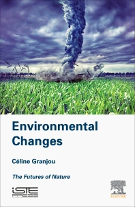 Environmental Changes - 1st Edition - ISBN: 9781785480263, 9780081010631