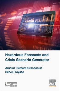 Hazardous Forecasts and Crisis Scenario Generator - 1st Edition - ISBN: 9781785480287, 9780081007778
