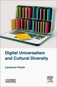 Digital Universalism and Cultural Diversity - 1st Edition - ISBN: 9781785480546