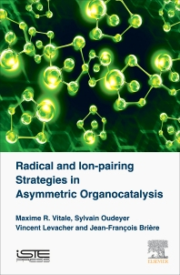 Cover image for Radical and Ion-pairing Strategies in Asymmetric Organocatalysis