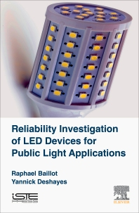 Reliability Investigation of LED Devices for Public Light Applications - 1st Edition - ISBN: 9781785481499, 9780081010921