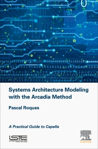 Cover image for Systems Architecture Modeling with the Arcadia Method