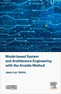 Cover image for Model-based System and Architecture Engineering with the Arcadia Method