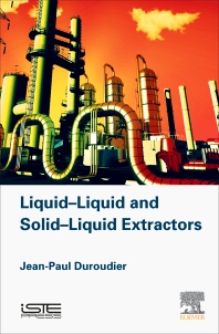 Liquid-Liquid and Solid-Liquid Extractors - 1st Edition - ISBN: 9781785481789, 9780081017852