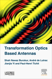 Transformation Optics-based Antennas - 1st Edition - ISBN: 9781785481970, 9780081017715