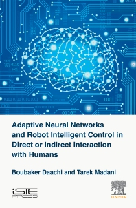 Cover image for Adaptive Neural Networks and Robots Intelligent Control in Direct or Indirect Interaction with Humans