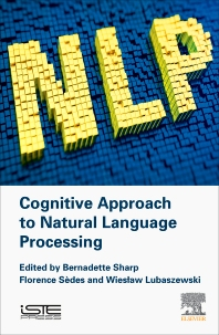 Cognitive Approach to Natural Language Processing - 1st Edition - ISBN: 9781785482533, 9780081023433