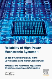 Reliability of High-Power Mechatronic Systems 1 - 1st Edition - ISBN: 9781785482601, 9780081024225