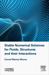 Cover image for Stable Numerical Schemes for Fluids, Structures and their Interactions