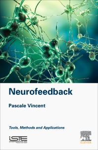 Neurofeedback - 1st Edition - ISBN: 9781785482762, 9780081024904