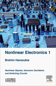 Nonlinear Electronics 1 - 1st Edition - ISBN: 9781785483004, 9780081028063
