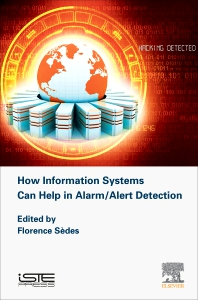 How Information Systems Can Help in Alarm/Alert Detection - 1st Edition - ISBN: 9781785483028, 9780081029305