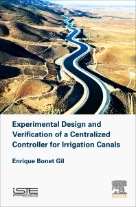 Cover image for Experimental Design and Verification of a Centralized Controller for Irrigation Canals
