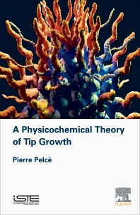 Cover image for A Physicochemical Theory of Tip Growth
