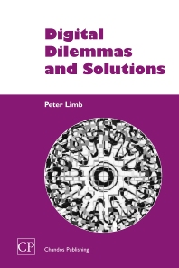 Digital Dilemmas and Solutions - 1st Edition - ISBN: 9781843340393, 9781780630649