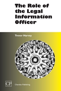 The Role of the Legal Information Officer - 1st Edition - ISBN: 9781843340478, 9781780630571