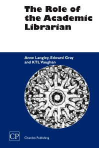 The Role of the Academic Librarian - 1st Edition - ISBN: 9781843340577, 9781780630601
