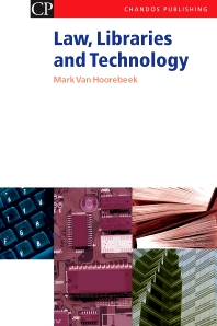 Law, Libraries and Technology - 1st Edition - ISBN: 9781843340720, 9781780630762