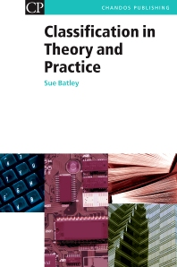 Classification in Theory and Practice, 1st Edition,Susan Batley,ISBN9781843340836