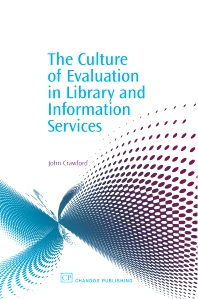 The Culture of Evaluation in Library and Information Services - 1st Edition - ISBN: 9781843341017, 9781780630847