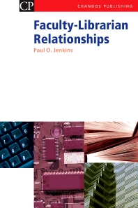 Faculty-Librarian Relationships - 1st Edition - ISBN: 9781843341161, 9781780630793