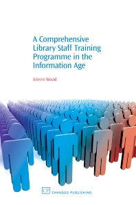 Cover image for A Comprehensive Library Staff Training Programme in the Information Age