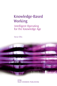 Knowledge-Based Working - 1st Edition - ISBN: 9781843341215, 9781780631943
