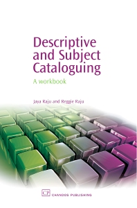 Descriptive and Subject Cataloguing - 1st Edition - ISBN: 9781843341260, 9781780630885