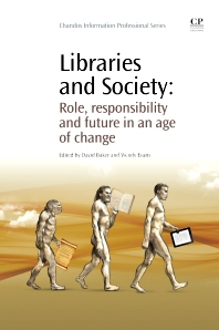 Libraries and Society, 1st Edition,Wendy Evans,David  Baker,ISBN9781843341314