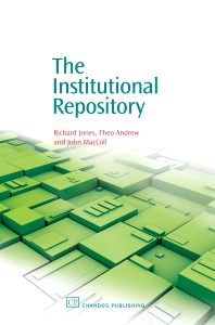 The Institutional Repository, 1st Edition,Richard Jones,Theo Andrew,John MacColl,ISBN9781843341383